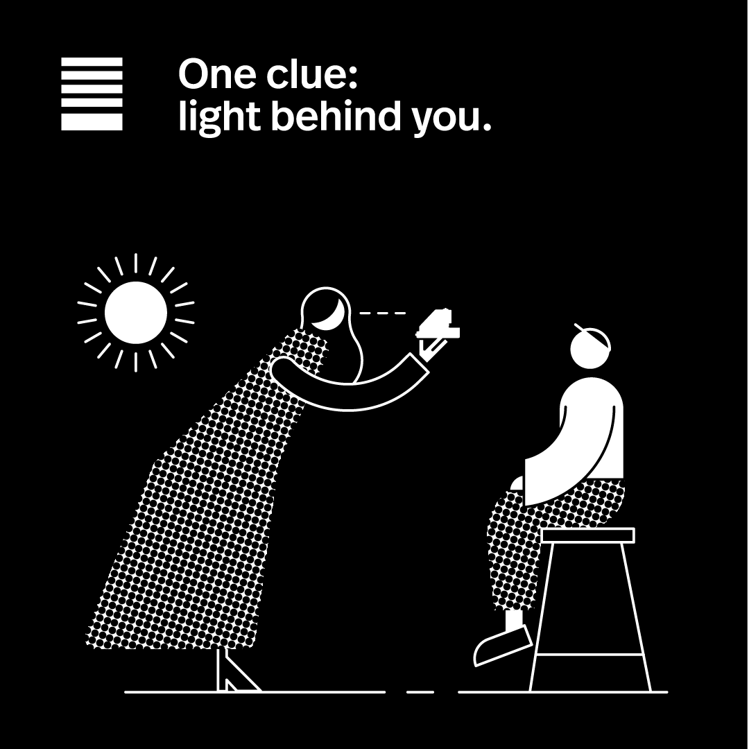 light behind you.