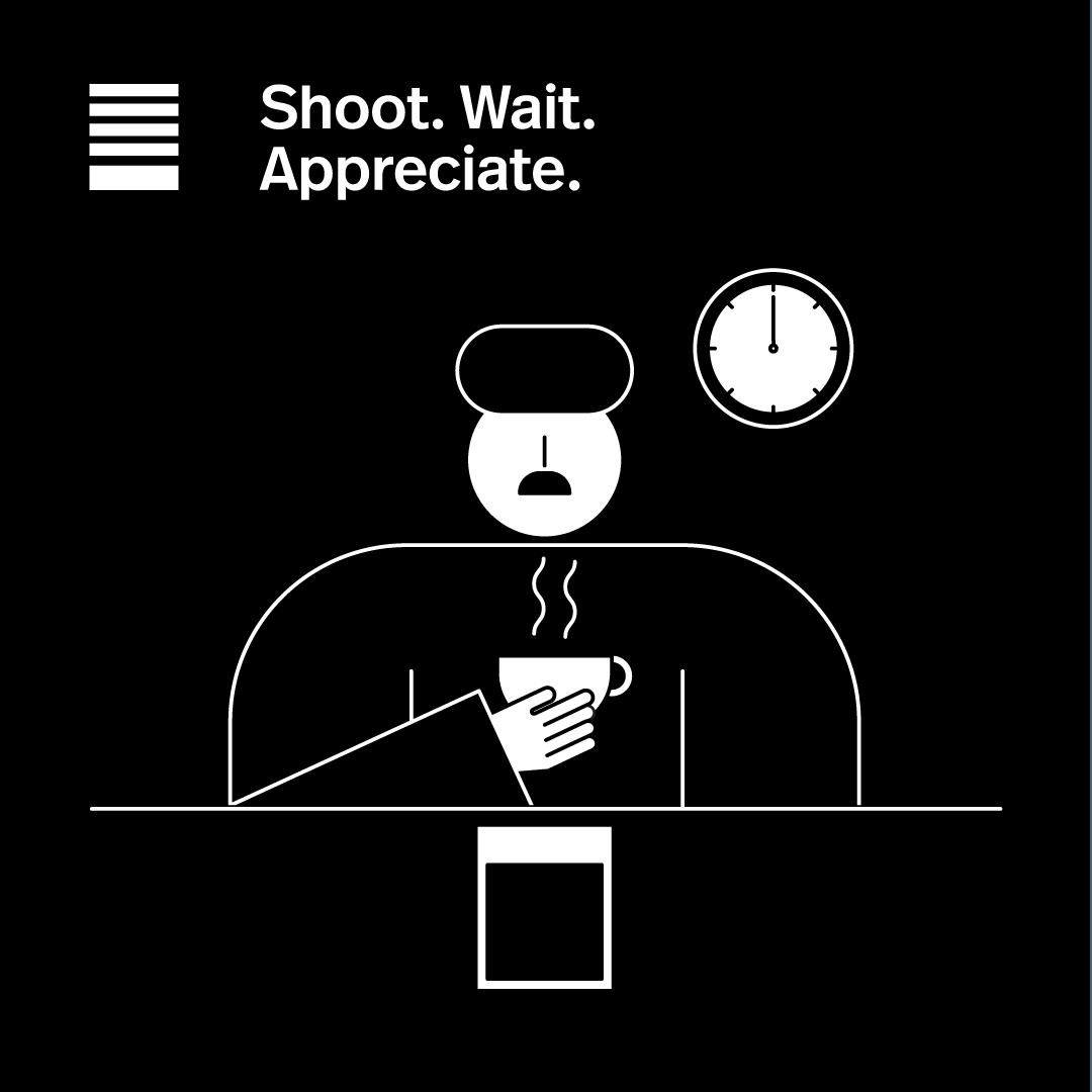 Shoot. Wait. Appreciate.