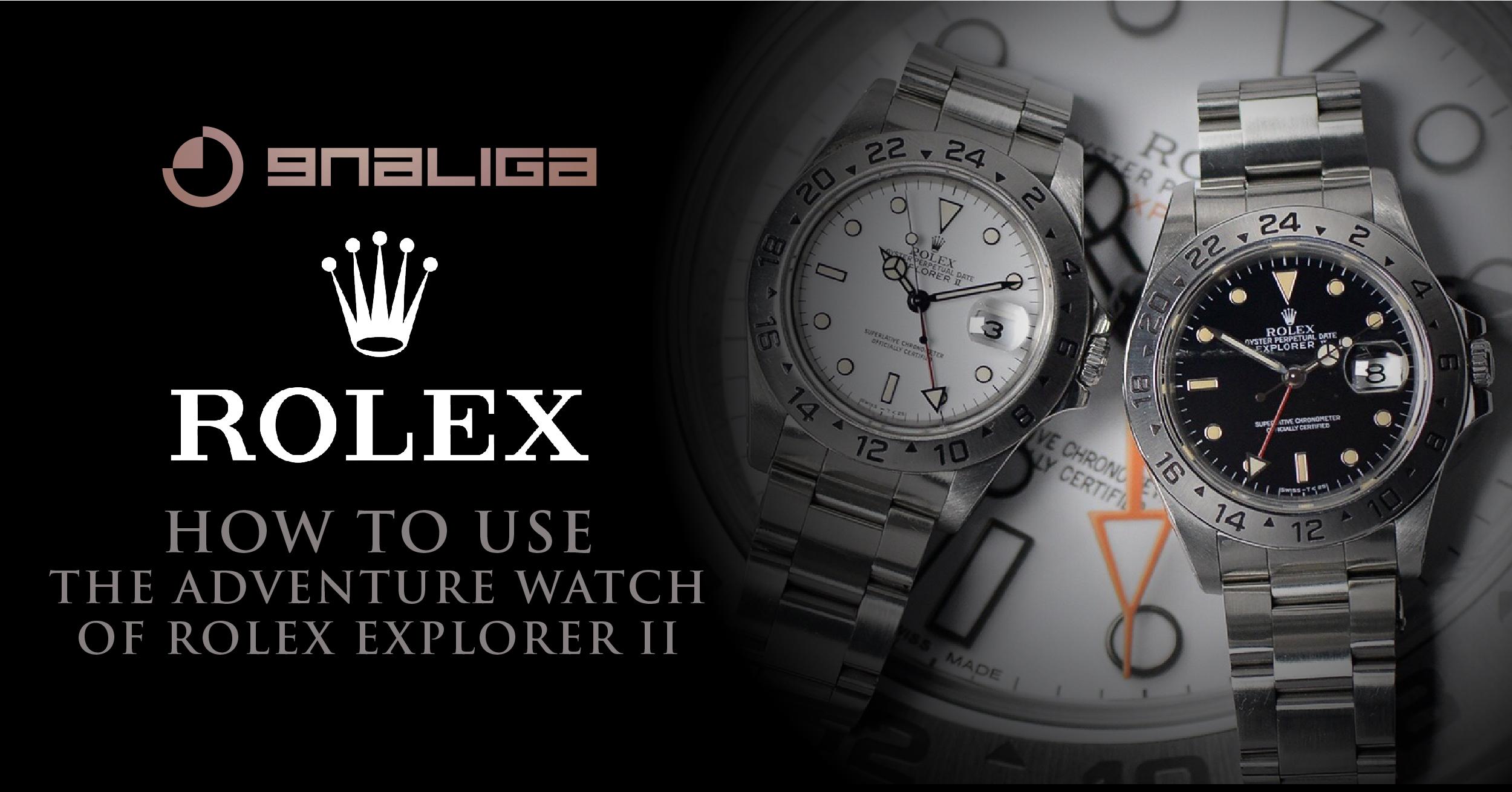 Watches Story ตอน วิธีใช้ นาฬิกาแห่งการผจญภัยของ Rolex Explorer II