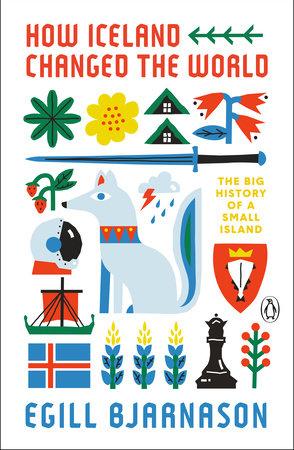 (Eng) How Iceland Changed the World / Egill Bjarnason / Penguin Books