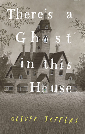 Pre-order * (Eng) There's a Ghost In This House / OLIVER JEFFERS