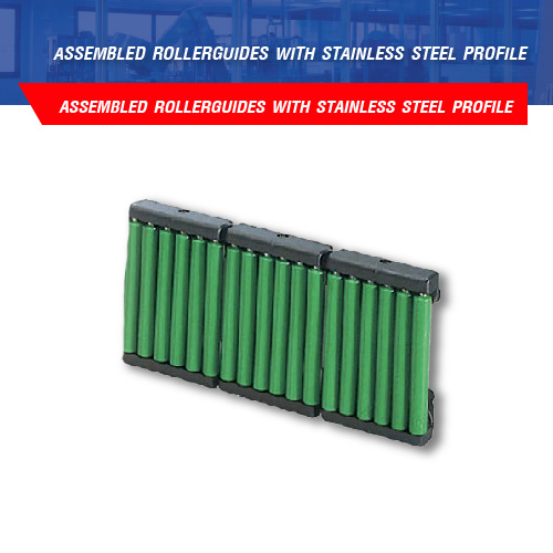 ASSEMBLED ROLLERGUIDES WITH STAINLESS STEEL PROFILE