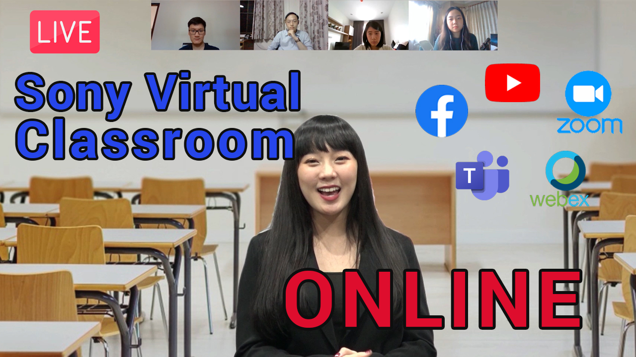 Sony Virtual Classroom for Online Learning ด้วยโซลูชั่น Live-Streaming จาก Sony