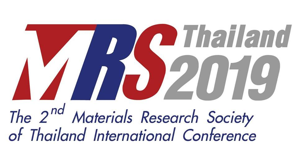 The 2nd Materials Research Society of Thailand  International Conference  (MRS-Thailand 2019)