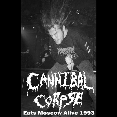 """CANNIBAL CORPSE""""Eats Moscow Alive 1993""""Tape.(Bootleg)"""