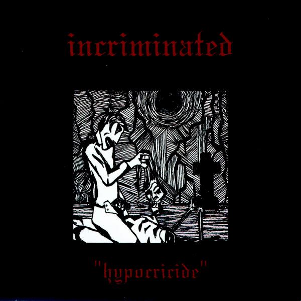 INCRIMINATED'Hypocricide' CD.