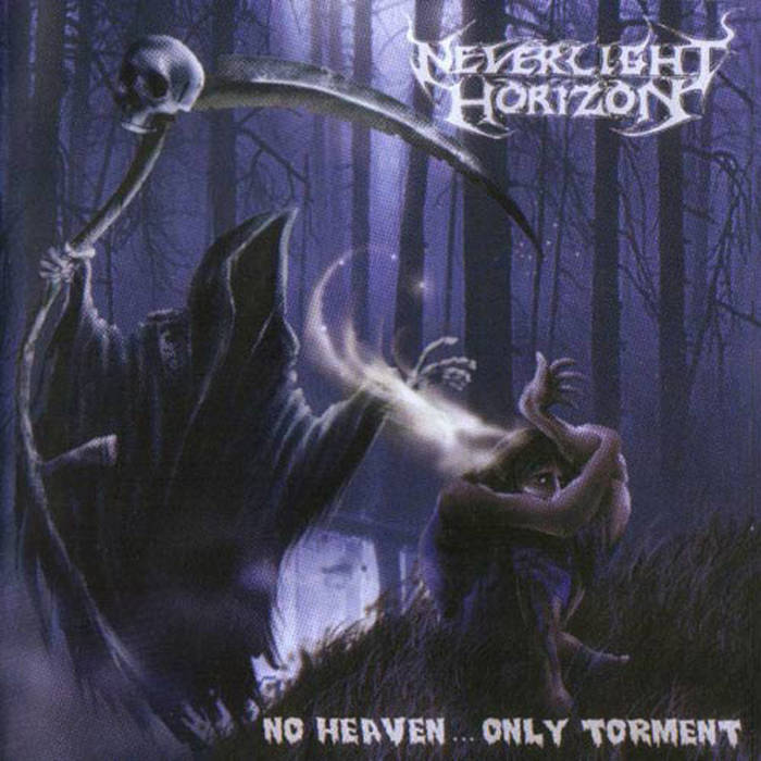NEVERLIGHT HORIZON'No Heaven... Only Torment' CD.