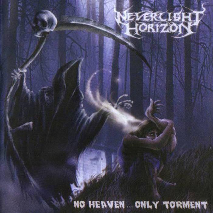 NEVERLIGHT HORIZON'No Heaven... Only Torment' CD.