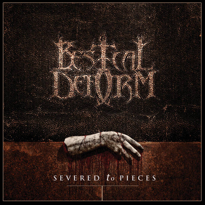 BESTIAL DEFORM'Severed To Pieces' CD