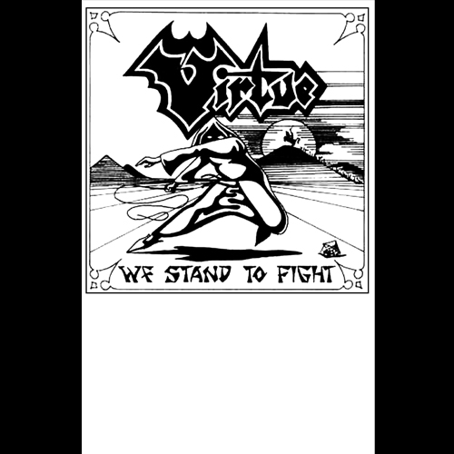 VIRTUE'We Stand To fight' Tape.(Bootleg)