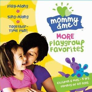 CD เพลงสำหรับเด็กMommy & Me  More Playgroup Favorites