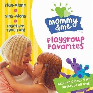 CD เพลงสำหรับเด็ก Mommy & Me Playgroup Favorites