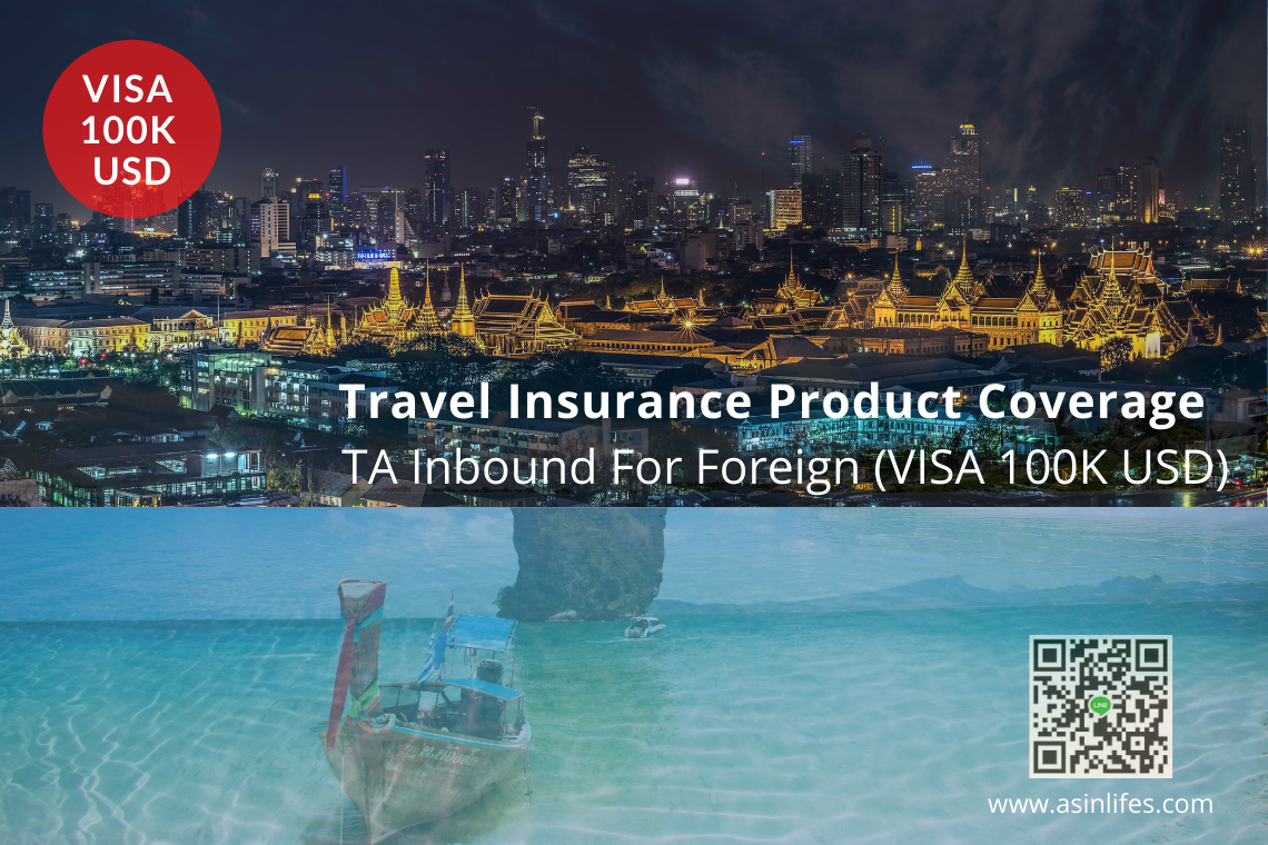 Travel Insurance Product Coverage - TA Inbound For Foreign (VISA 100K USD)