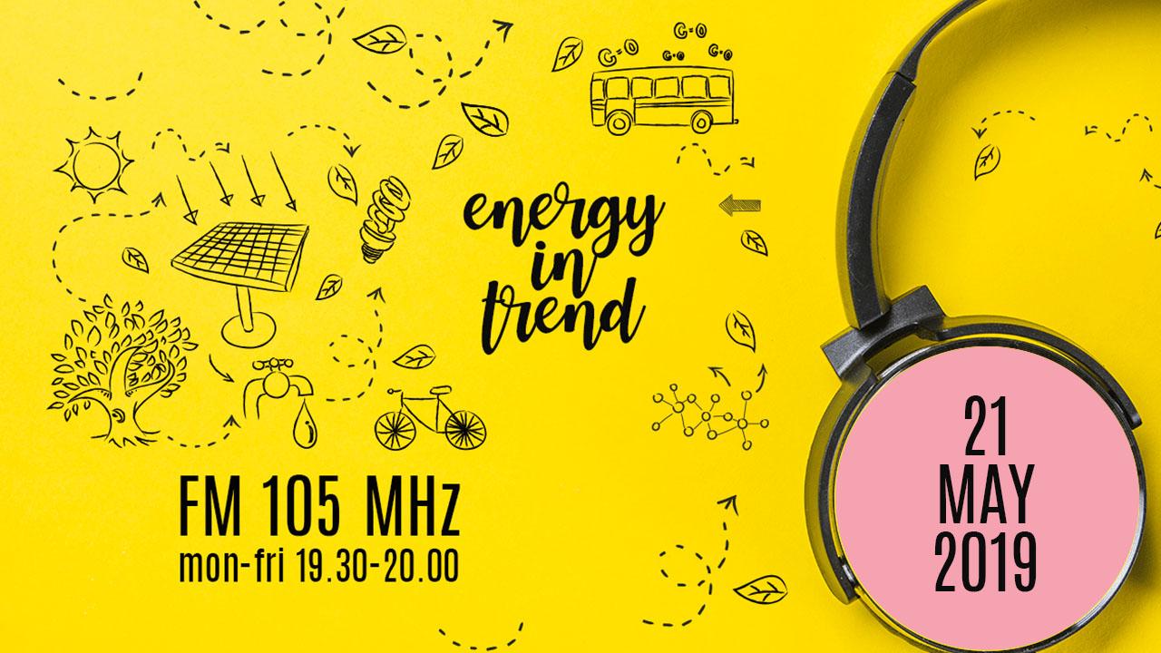 ENERGY IN TREND - FM 105 - 21.05.2019