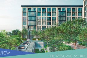 The Reserve 61 Hideaway คอนโดหรูในซอยสุขุมวิท 61 (Preview)