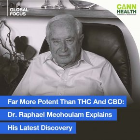 Far More Potent Than THC And CBD: Dr. Raphael Mechoulam Explains His Latest Discovery
