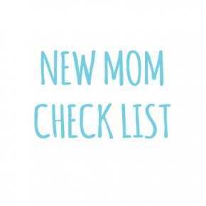 New Mom Check List