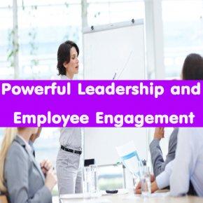 หลักสูตร Powerful Leadership and Employee Engagement (อบรม 4 ม.ค.64)