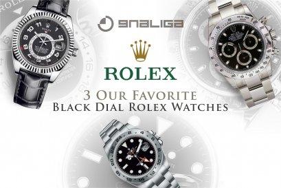 3 นาฬิกา Rolex ที่มีหน้าปัดสีดำที่เป็นที่โปรดปราน