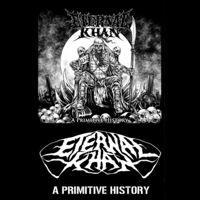 ETERNAL KHAN'A Primitive History' Ep tape.