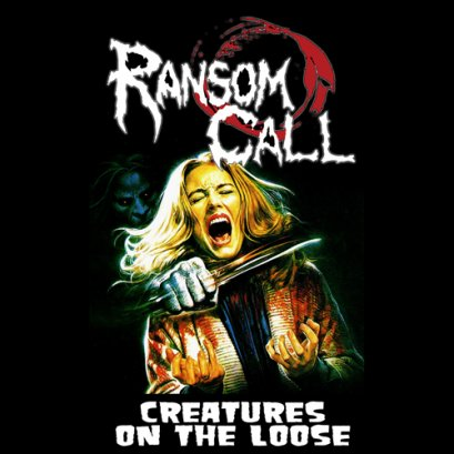 RANSOM CALL'Creatures on the Loose'.Demotape.
