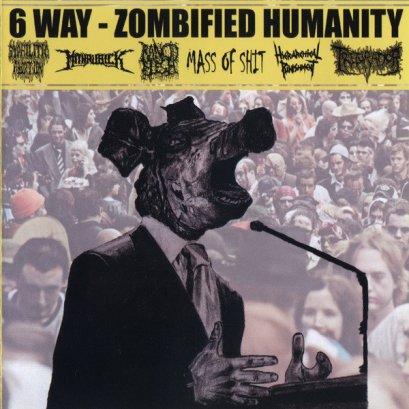 ZOMBIFIED HUMANITY'6 WAYS SPLIT' CD.
