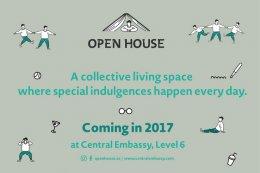 """นับถอยหลังสู่ """"OPEN HOUSE"""" พื้นที่จุดประกายพลังสร้างสรรค์ ที่ชั้น 6 Central Embassy มีนาคมนี้"""
