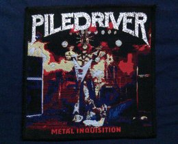 PILEDRIVER'Metal Inquistion' Woven Patch.