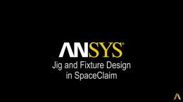 Jig and Fixture Design with ANSYS SpaceClaim