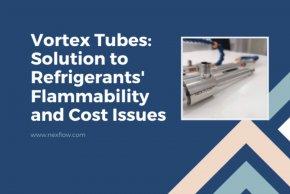 Vortex Tubes: วิธีแก้ปัญหาความไวไฟและต้นทุนของสารทำความเย็น