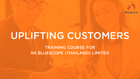 """""""UPLIFTING CUSTOMERS"""" Training Course for NS Bluescope (Thailand) Limited"""