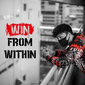 """ WIN FROM WITHIN """