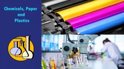 Chemicals, Paper and Plastics