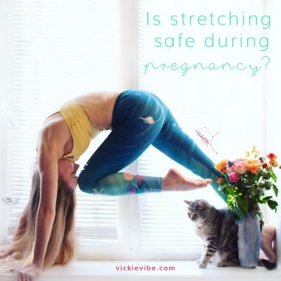 Is stretching safe during pregnancy?