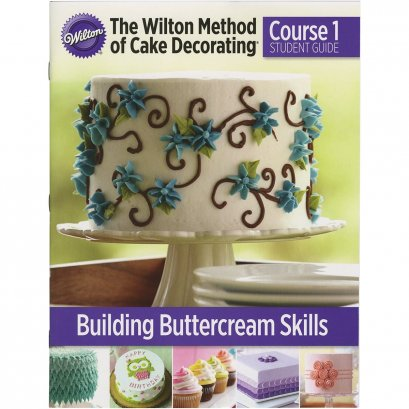 Wilton method of cake decorating Course 1 Student guide (English)