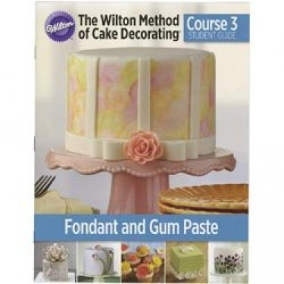 The Wilton Method of Cake Decorating Course 3 by Wilton