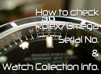Check Rolex/Omega Serial number and Watch Collection