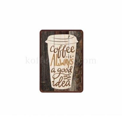 ป้ายสังกะสี ลาย coffee always a good idea