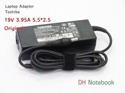 Adapter TOSHIBA 19V 3.95A 5.5*2.5 ของแท้