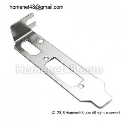 Low Profile Bracket (Micro Slot) สำหรับการ์ดจอ HDMI+DVI