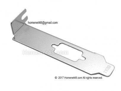 Low Profile Bracket (Micro Slot) สำหรับ Serial หรือ VGA (ชิดด้านล่าง)