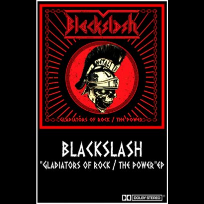 BLACKSLASH'Gladiator Of Rock/The Power' Ep.Tape.
