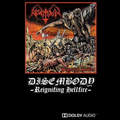 DISEMBODY'Reigniting Hellfire' Tape