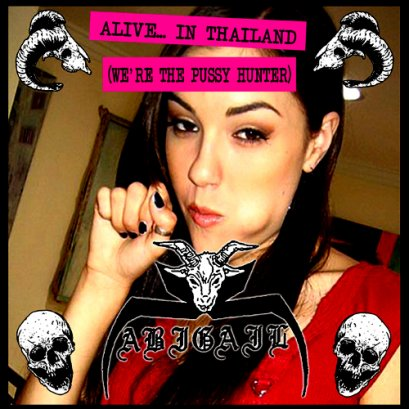 ABIGAIL'Alive... In Thailand (We're The Pussy Hunter.).Lathe cut 7""