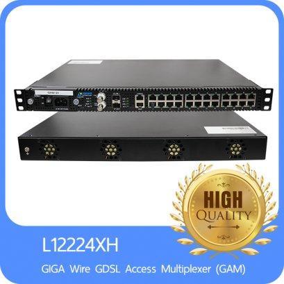 L12224XH GIGA Wire GDSL Access Multiplexer (GAM) อุปกรณ์สำหรับส่งสัญญาณอินเตอร์เน็ตความเร็วสูงสุด 1 Gbps ผ่านสายทองแดง