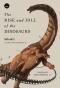 ไดโนเสาร์:ประวัติศาสตร์แห่งชีวิตที่สูญหาย The Rise and Fall of the Dinosaurs: A New History of a Lost World Steve Brusatte / Bookscape