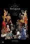 ศาสนา A Little History of Religion ประวัติศาสตร์ศรัทธา แห่งมวลมนุษย์ / Richard Holloway / สุนันทา วรรณสิทธ์ แปล