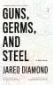 ปืน เชื้อโรค เหล็กกล้า กับชะตากรรมของสังคมมนุษย์ Guns, Germs, and Steel / Jared Diamond / อรวรรณ คูหเจริญ นาวายุทธ แปล / สำนักพิมพ์ยิปซี