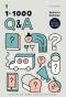 1-1000 Q&A พันคำถาม พันคำตอบ ไสตล์คุณหมอประเสริฐ / นายแพทย์ประเสริฐ ผลิตผลการพิมพ์ / SandClock Books