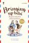 เลี้ยงลูกแบบผ่อนคลาย สไตล์คุณแม่ฝรั่งเศส Bringing up bebe / Pamela Druckerman / ศรรวริศา เมฆไพบูลย์ แปล / SandClock Books